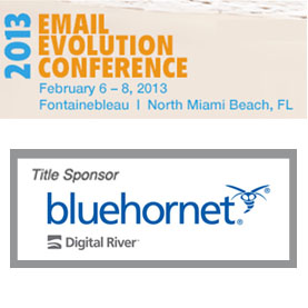 Event: Email Evolution Conference 2013 Feb 6 – Feb 8 Florida