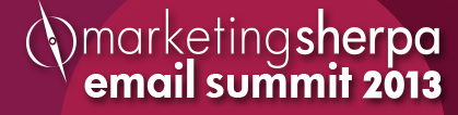 Event: MarketingSherpa Email Summit 2013 February 19-22 in Las Vegas